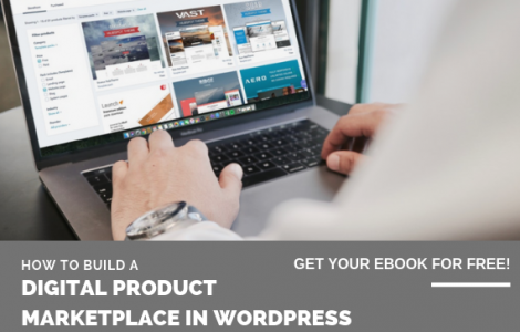 HOW TO BUILD A DIGITAL PRODUCT MARKETPLACE IN WORDPRESS eBook